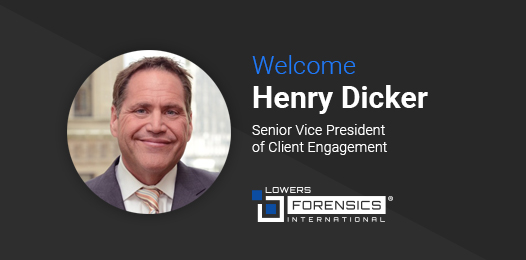 Welcome Henry Dicker, Senior Vice President, Client Engagement, Lowers Forensics International